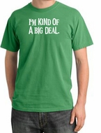 I'm Kind of a Big Deal Shirt White Print Pigment Dyed Tee Piper Green