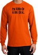 I'm Kind of a Big Deal T-shirt Black Print Long Sleeve Shirt Orange