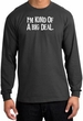 I'm Kind of a Big Deal T-shirt White Print Long Sleeve Shirt Charcoal
