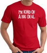 I'm Kind of a Big Deal WHITE Funny Adult T-Shirt - Red