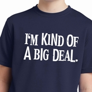 I'm Kind Of A Big Deal White Print Kids Moisture Wicking Shirt