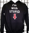 I'm With Stupid Sweatshirt - Pointing Down Hoodie Sweatshirt