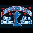 I Support Single Moms Shirt One Dollar At a Time Tee