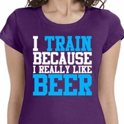 I Train For Beer Ladies Fitness Shirts