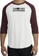 INNOCENT BYSTANDER BLACK Funny Adult Raglan T-shirt - White/Maroon