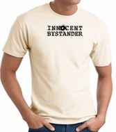 INNOCENT BYSTANDER BLACK Funny Adult T-shirt - Natural
