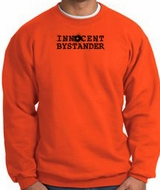 INNOCENT BYSTANDER Funny Adult Sweatshirts