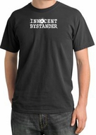 INNOCENT BYSTANDER WHITE Funny Adult Pigment Dyed T-Shirt - Black