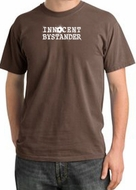 INNOCENT BYSTANDER WHITE Funny Adult Pigment Dyed T-Shirt - Chestnut
