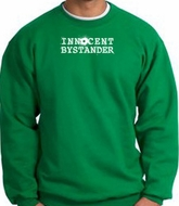 INNOCENT BYSTANDER WHITE Funny Adult Pullover Sweatshirt - Kelly Green
