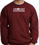 INNOCENT BYSTANDER WHITE Funny Adult Pullover Sweatshirt - Maroon
