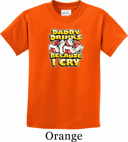 Kids Funny Shirt Daddy Drinks Because I Cry Tee T-Shirt ...