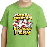 Kids Funny Shirt Daddy Drinks Because I Cry Toddler Tee T-Shirt