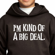 Kids Hoodie Kind of a Big Deal White Print Hoody