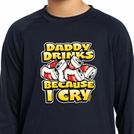 Kids Shirt Daddy Drinks Because I Cry Dry Wicking Long Sleeve Tee