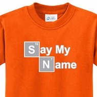 Kids Shirt Say My Name Tee T-Shirt