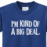 Kids Shirts Kind of a Big Deal White Print Tee T-Shirt