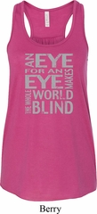 Ladies An Eye for an Eye Flowy Racerback