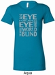 Ladies An Eye for an Eye Longer Length Shirt