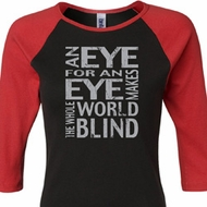 Ladies An Eye for an Eye Raglan Shirt