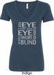 Ladies An Eye for an Eye V-Neck Shirt