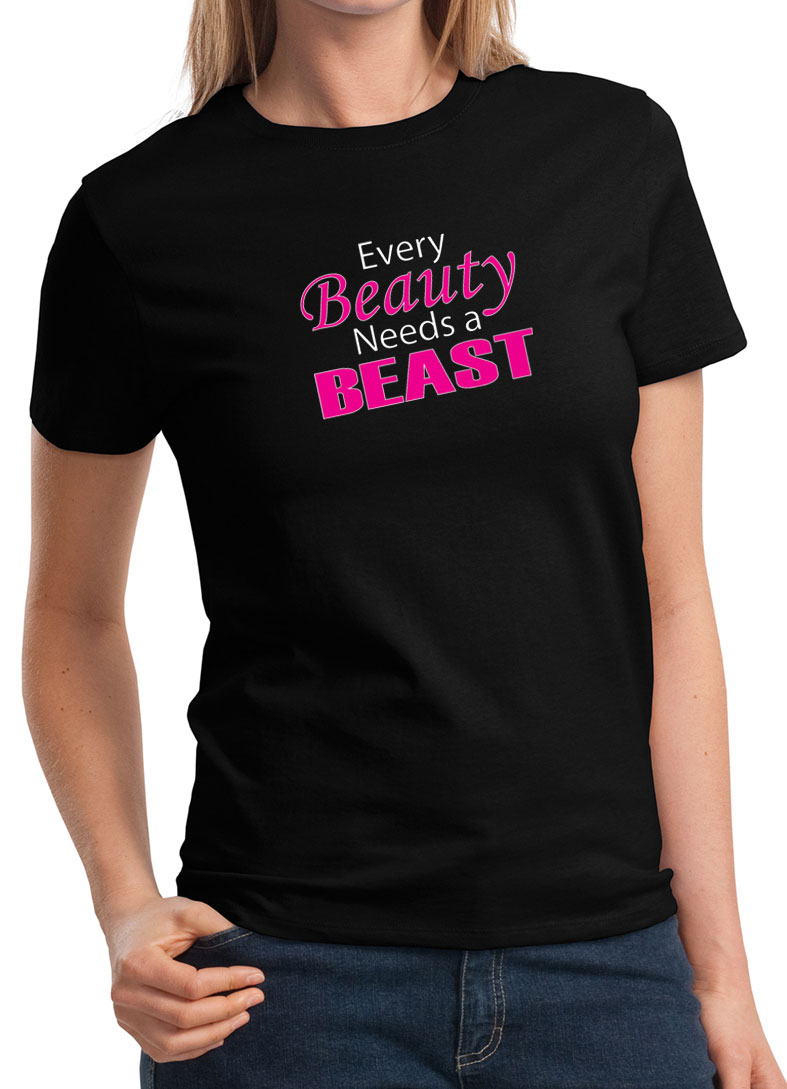 Ladies Fitness Shirt Every Beauty Needs A Beast Tee T