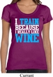 Ladies Fitness Shirt I Train For Wine Scoop Neck Tee T-Shirt