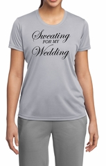 Ladies Fitness Shirt Sweating For My Wedding Moisture Wicking Tee