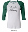 Ladies Fitness Shirt Sweating For My Wedding Raglan Tee T-Shirt