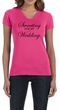 Ladies Fitness Shirt Sweating For My Wedding V-neck Tee T-Shirt