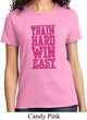 Ladies Fitness Shirt Train Hard Win Easy Tee T-Shirt