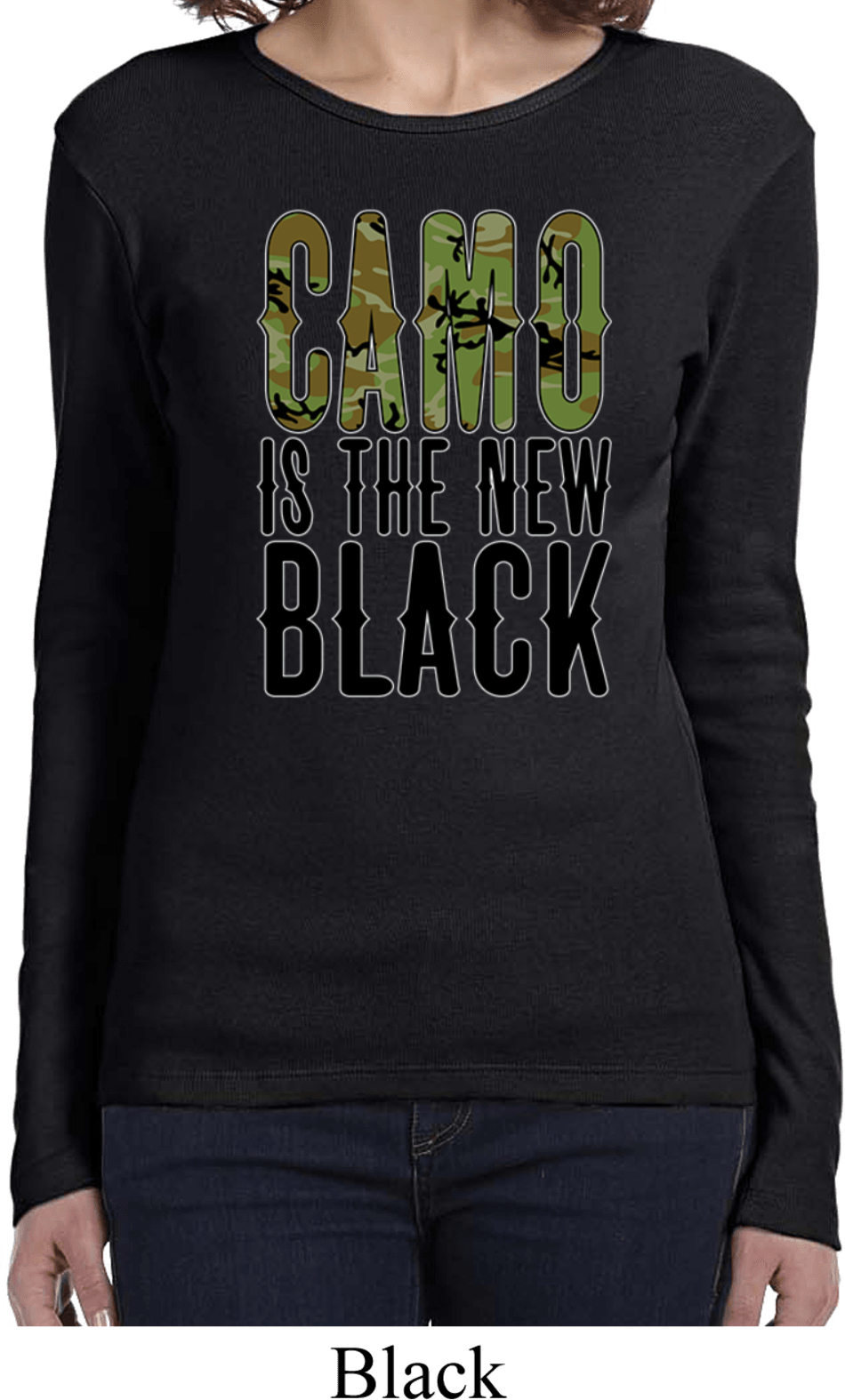 Ladies Funny Shirt Camo Is The New Black Long Sleeve Tee T