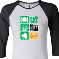 Ladies Irish Shirt Eat Drink Be Irish Raglan Tee T-Shirt