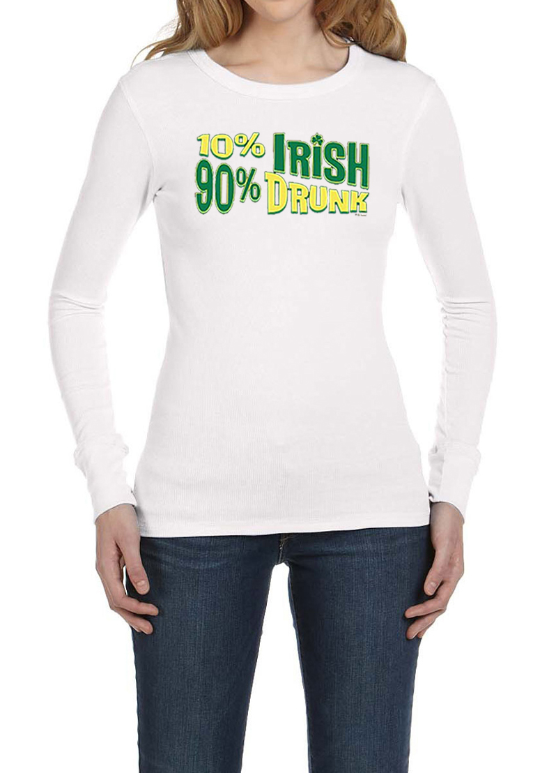 Ladies shirt 10 irish 90 drunk long sleeve thermal tee t Thermal t shirt long sleeve