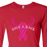 Ladies Shirt Breast Cancer Save a Rack Long Sleeve Tee T-Shirt