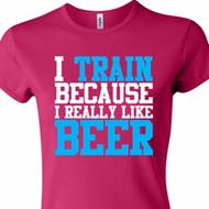 Ladies Shirt I Train For Beer Crewneck Tee T-Shirt