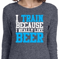 Ladies Shirt I Train For Beer Long Sleeve Tee T-Shirt