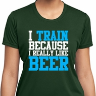 Ladies Shirt I Train For Beer Moisture Wicking Tee T-Shirt
