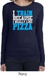 Ladies Shirt I Train For Pizza Long Sleeve Tee T-Shirt