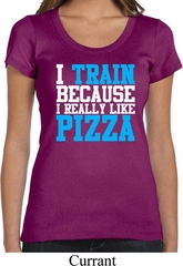 Ladies Shirt I Train For Pizza Scoop Neck Tee T-Shirt