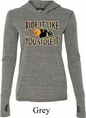 Ladies Shirt Ride It Like You Stole It Tri Blend Hoodie Tee T-Shirt