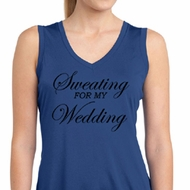 Ladies Shirt Sweating For My Wedding Sleeveless Moisture Wicking Tee