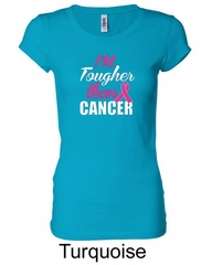 Ladies Shirt Tougher Than Cancer Longer Length Tee T-shirt