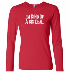 Ladies Shirts Kind of a Big Deal White Print Long Sleeve Tee T-Shirt