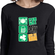 Ladies St Patrick's Day Eat Drink Be Irish Long Sleeve T-Shirt