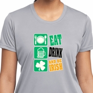 Ladies St Patrick's Day Shirt Eat Drink Be Irish Moisture Wicking Tee