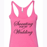 Ladies Tanktop Sweating For My Wedding Tri Blend Racerback Tank Top