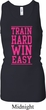 Ladies Tanktop Train Hard Win Easy Longer Length Racerback Tank Top