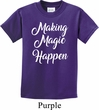 Making Magic Happen White Print Kids Shirt