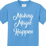 Making Magic Happen White Print Kids Shirts